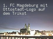 1. FC Magdeburg mit Ottostadt-Logo auf dem Trikot