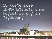 18 kostenlose WLAN-Hotspots ohne Registrierung in Magdeburg