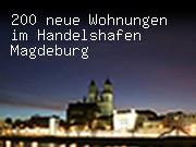 200 neue Wohnungen im Handelshafen Magdeburg