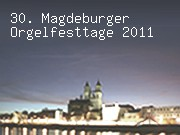 30. Magdeburger Orgelfesttage 2011