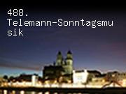 488. Telemann-Sonntagsmusik