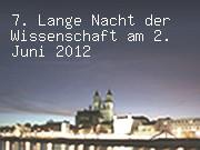 7. Lange Nacht der Wissenschaft am 2. Juni 2012