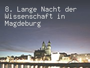 8. Lange Nacht der Wissenschaft in Magdeburg