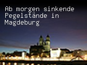 Ab morgen sinkende Pegelstände in Magdeburg