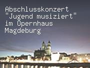 "Abschlusskonzert ""Jugend musiziert"" im Opernhaus Magdeburg"
