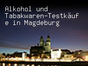 Alkohol und Tabakwaren-Testkäufe in Magdeburg