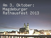 Am 3. Oktober: Magdeburger Rathausfest 2013