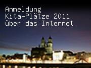 Anmeldung Kita-Plätze 2011 über das Internet