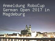 Anmeldung RoboCup German Open 2017 in Magdeburg
