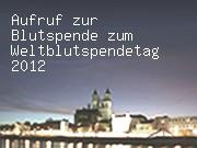 Aufruf zur Blutspende zum Weltblutspendetag 2012