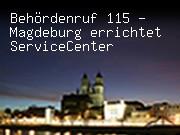 Behördenruf 115 - Magdeburg errichtet ServiceCenter