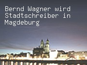 Bernd Wagner wird Stadtschreiber in Magdeburg