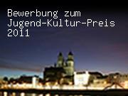 Bewerbung zum Jugend-Kultur-Preis 2011