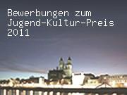 Bewerbungen zum Jugend-Kultur-Preis 2011