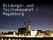 Bildungs- und Teilhabepaket - Magdeburg