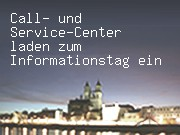 Call- und Service-Center laden zum Informationstag ein