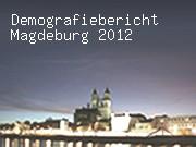 Demografiebericht Magdeburg 2012