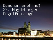 Domchor eröffnet 29. Magdeburger Orgelfesttage
