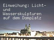 Einweihung: Licht- und Wasserskulpturen auf dem Domplatz