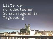 Elite der norddeutschen Schachjugend in Magdeburg
