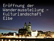 Eröffnung der Wanderausstellung - Kulturlandschaft Elbe