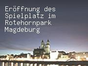 Eröffnung des Spielplatz im Rotehornpark Magdeburg