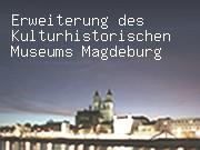 Erweiterung vom Kulturhistorischen Museum Magdeburg