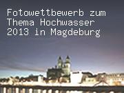 Fotowettbewerb zum Thema Hochwasser 2013 in Magdeburg
