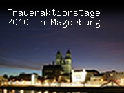Frauenaktionstage 2010 in Magdeburg