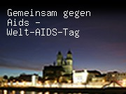 Gemeinsam gegen Aids - Welt-AIDS-Tag