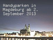 Handyparken in Magdeburg ab 2. September 2013