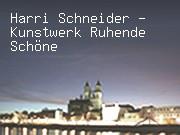 Harri Schneider - Kunstwerk Ruhende Schöne