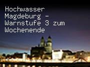 Hochwasser Magdeburg - Warnstufe 3 zum Wochenende