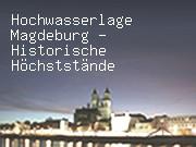 Hochwasserlage Magdeburg - Historische Höchststände