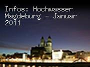 Informationen zum Hochwasser in Magdeburg - Januar 2011