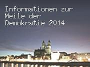 Informationen zur Meile der Demokratie 2014