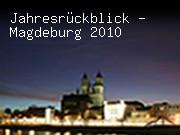 Jahresrückblick - Magdeburg 2010