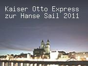 Kaiser Otto Express zur Hanse Sail 2011
