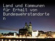 Land und Kommunen für Erhalt von Bundeswehrstandorten
