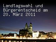 Landtagswahl und Bürgerentscheid am 20. März 2011