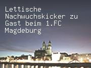 Lettische Nachwuchskicker zu Gast beim 1.FC Magdeburg