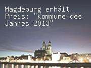 """Magdeburg erhält Preis: """"Kommune des Jahres 2013"""""""