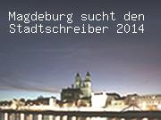 Magdeburg sucht den Stadtschreiber 2014