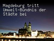 Magdeburg tritt Umwelt-Bündnis der Städte bei