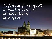 Magdeburg vergibt Umweltpreis für erneuerbare Energien