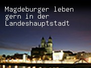 Magdeburger leben gern in der Landeshauptstadt