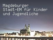 Magdeburger Stadt-EM für Kinder und Jugendliche