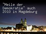 """""""Meile der Demokratie"""" auch 2010 in Magdeburg"""