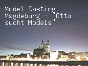 "Model-Casting Magdeburg - ""Otto sucht Models"""