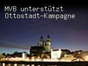 MVB unterstützt Ottostadt-Kampagne